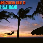Ready Set Sun – The Quintessential Guide To The Caribbean